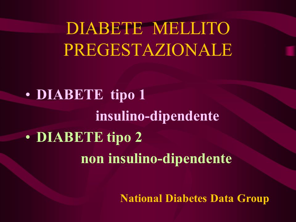 DIABETE MELLITO tipo 1 E' il classico diabete giovanile o comunque dei soggetti non obesi, in cui si verifica una certa propensione alla chetosi