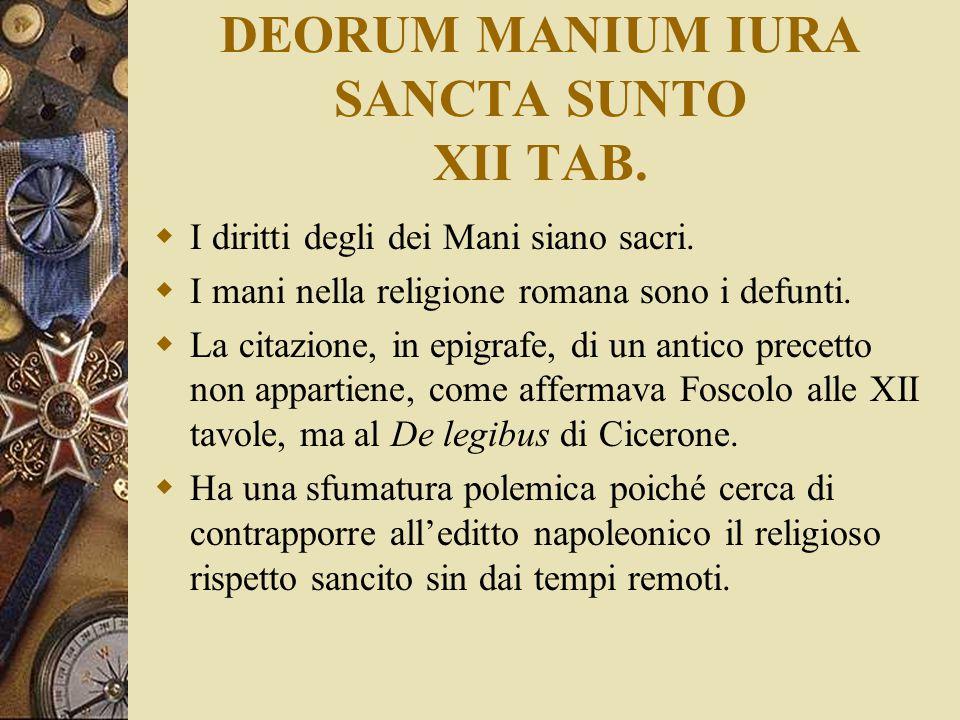 DEORUM MANIUM IURA SANCTA SUNTO XII TAB.  I diritti degli dei Mani siano sacri.  I mani nella religione romana sono i defunti.  La citazione, in ep