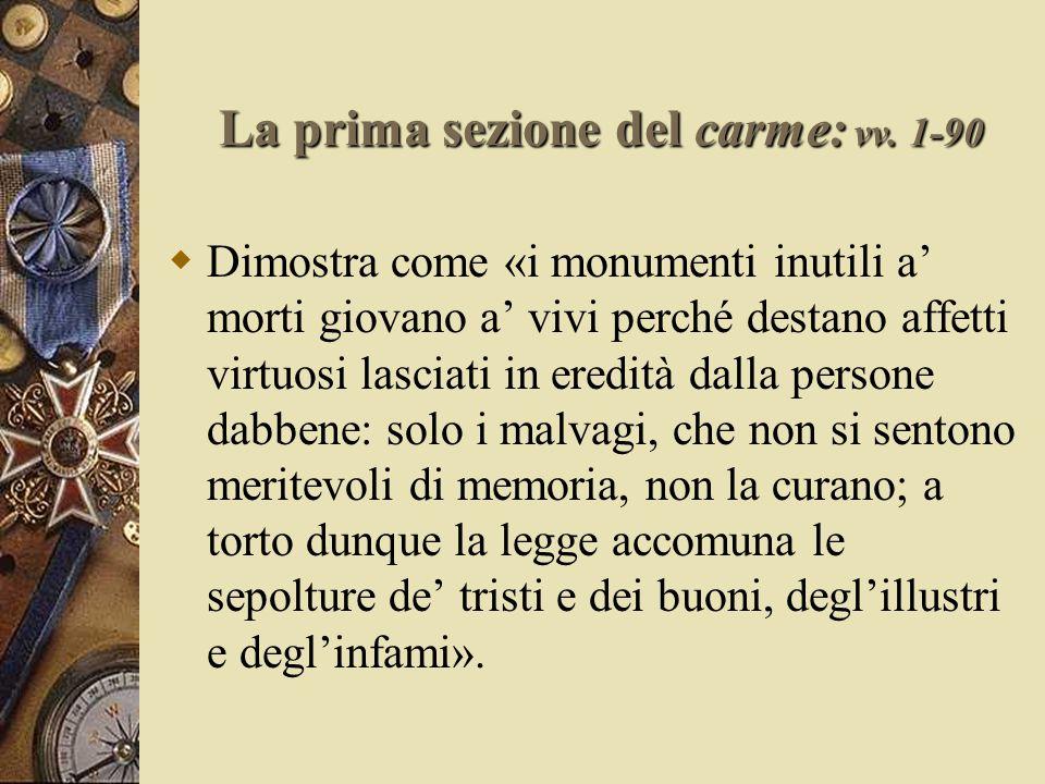 Il sepolcro e la mitica classicità  In opposizione alle consuetudini medievale, Foscolo propone il positivo esempio della civiltà classica.