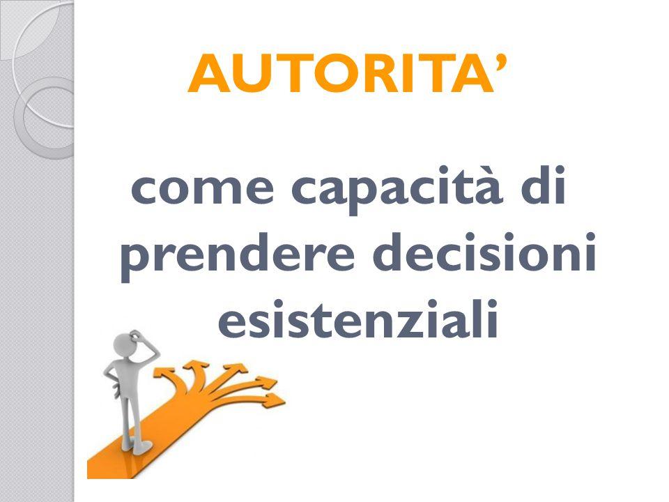 AUTORITA' come capacità di prendere decisioni esistenziali