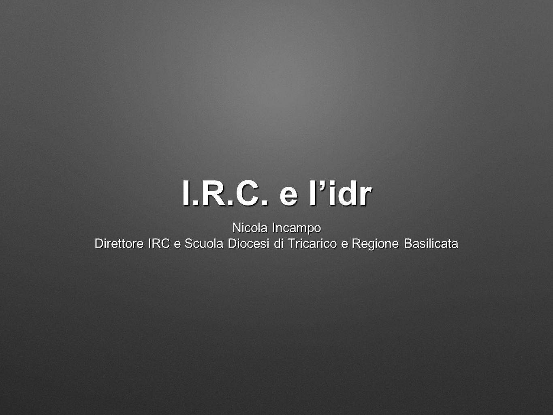 I.R.C. e l'idr Nicola Incampo Direttore IRC e Scuola Diocesi di Tricarico e Regione Basilicata
