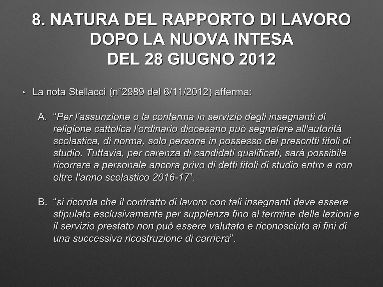 8. NATURA DEL RAPPORTO DI LAVORO DOPO LA NUOVA INTESA DEL 28 GIUGNO 2012 La nota Stellacci (n°2989 del 6/11/2012) afferma: La nota Stellacci (n°2989 d