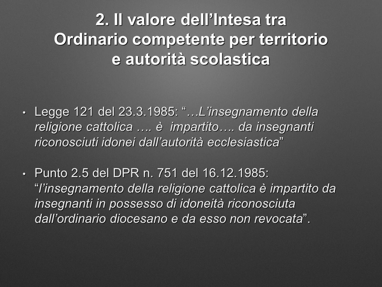"""2. Il valore dell'Intesa tra Ordinario competente per territorio e autorità scolastica Legge 121 del 23.3.1985: """"…L'insegnamento della religione catto"""