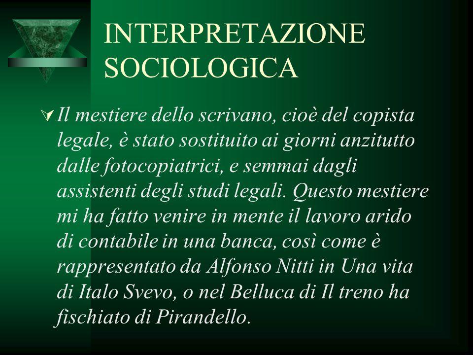 INTERPRETAZIONE SOCIOLOGICA  Malgrado questo, però, mi sembra chiaro che il principale tema di riflessione in questo racconto di Melville non sia quello sociale, ma quello psicologico-spirituale sopra ricordato.