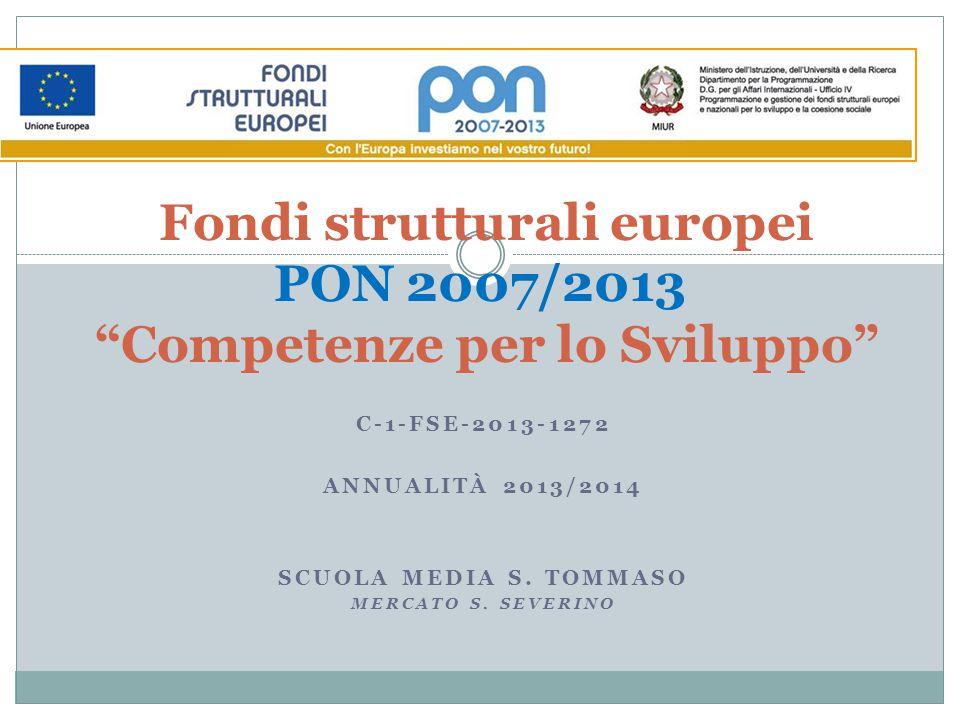 """C-1-FSE-2013-1272 ANNUALITÀ 2013/2014 SCUOLA MEDIA S. TOMMASO MERCATO S. SEVERINO Fondi strutturali europei PON 2007/2013 """"Competenze per lo Sviluppo"""""""