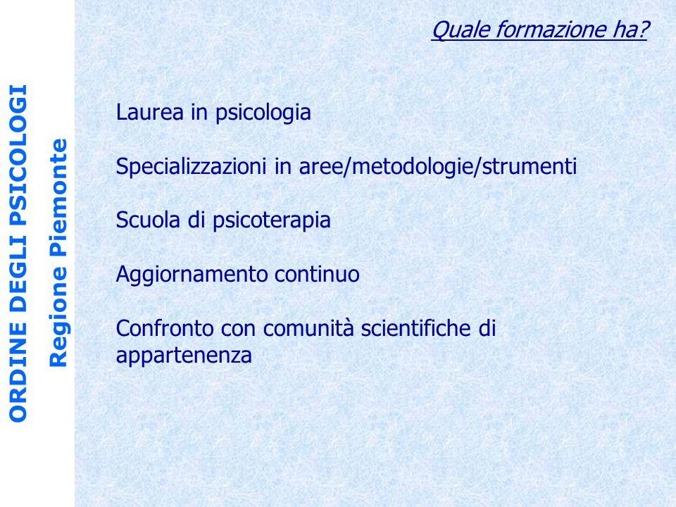 ORDINE DEGLI PSICOLOGI Regione Piemonte Quale formazione ha.