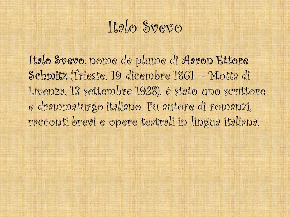 Italo Svevo Italo Svevo, nome de plume di Aaron Ettore Schmitz (Trieste, 19 dicembre 1861 – Motta di Livenza, 13 settembre 1928), è stato uno scrittor