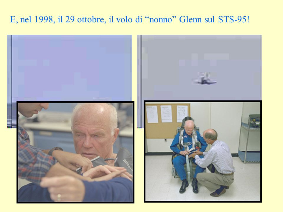 E, nel 1998, il 29 ottobre, il volo di nonno Glenn sul STS-95!
