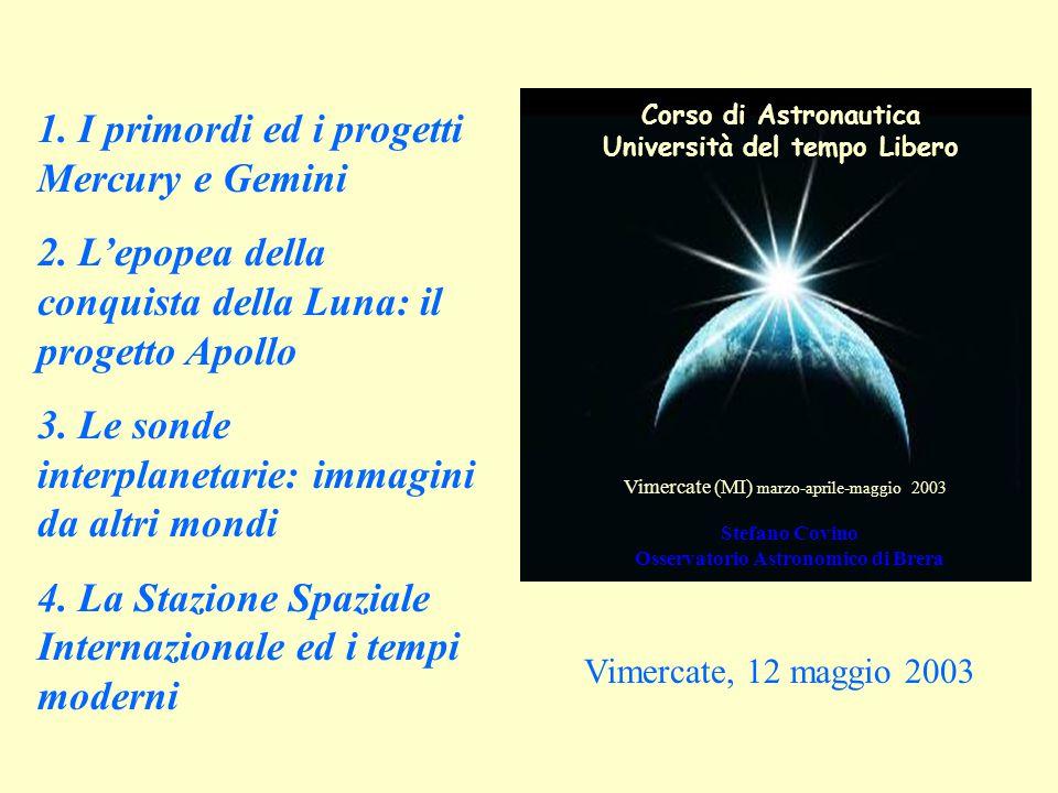 Corso di Astronautica Università del tempo Libero Vimercate (MI) marzo-aprile-maggio 2003 Stefano Covino Osservatorio Astronomico di Brera 1.