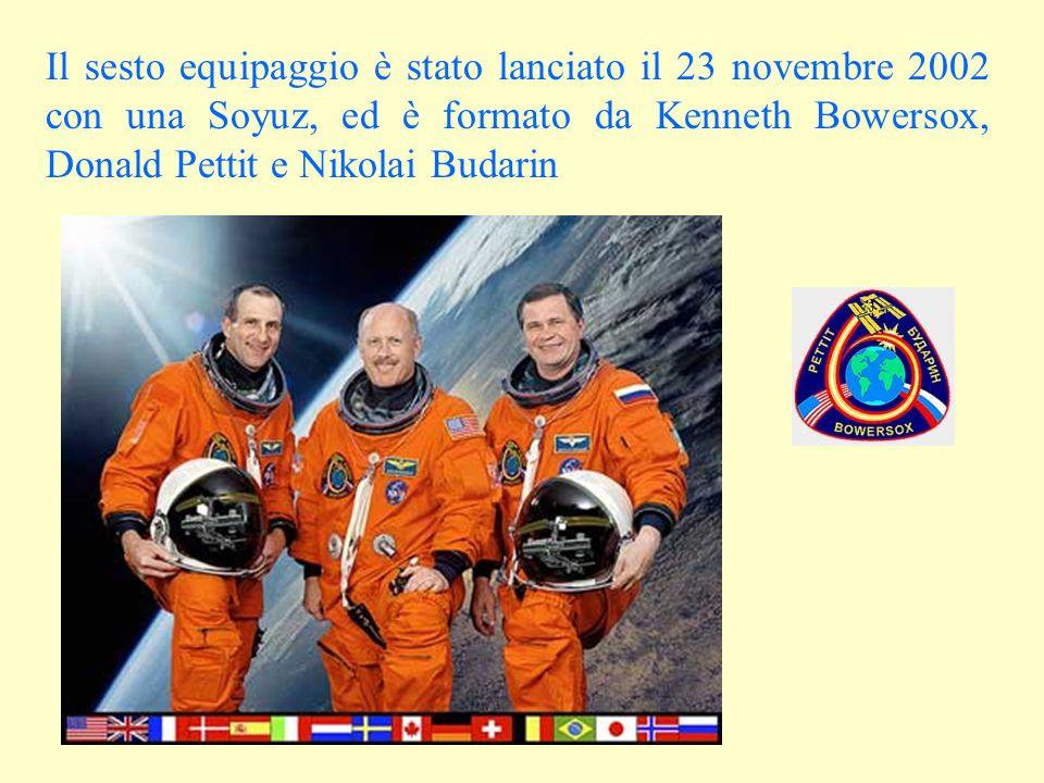 Il sesto equipaggio è stato lanciato il 23 novembre 2002 con una Soyuz, ed è formato da Kenneth Bowersox, Donald Pettit e Nikolai Budarin