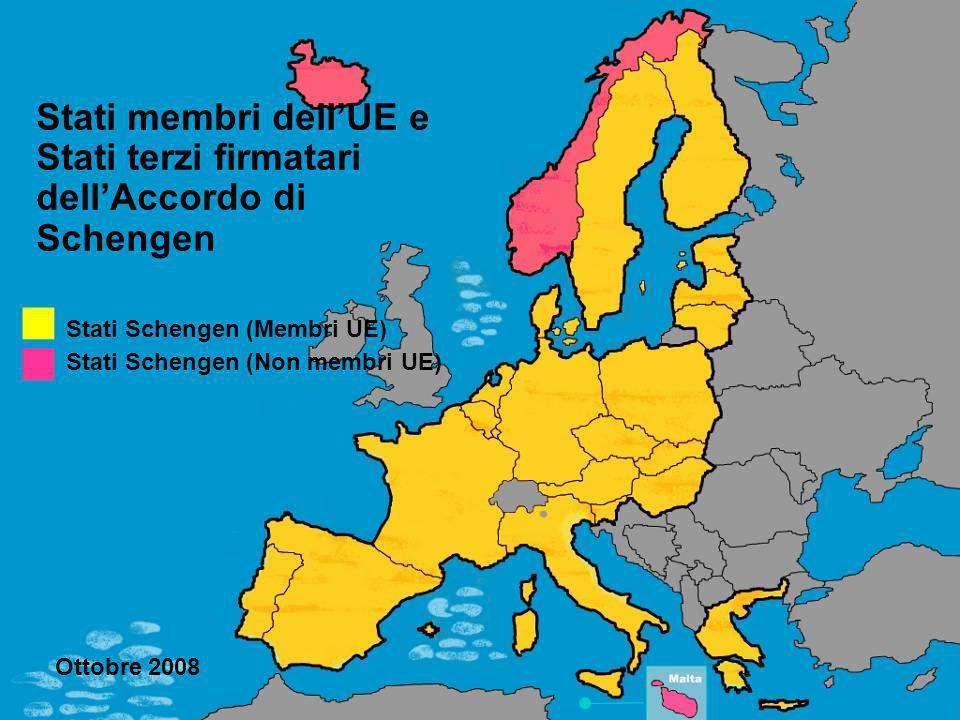 Stati membri dell'UE e Stati terzi firmatari dell'Accordo di Schengen Stati Schengen (Membri UE) Stati Schengen (Non membri UE) Ottobre 2008