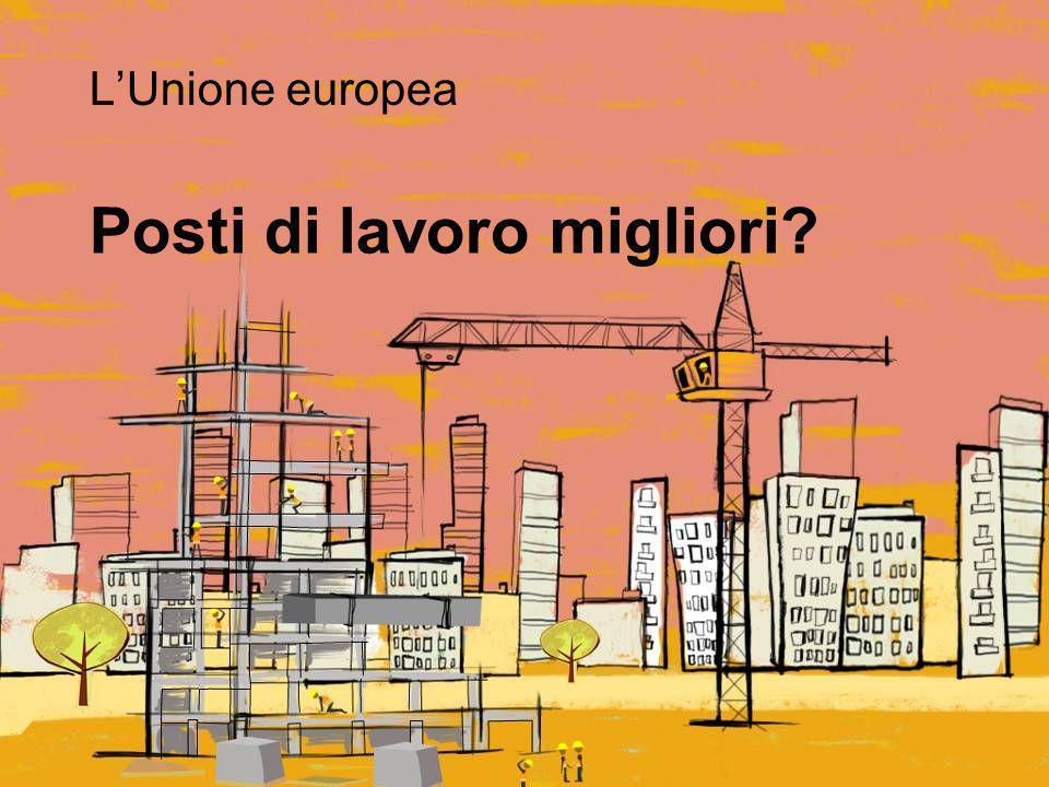 Posti di lavoro migliori? L'Unione europea