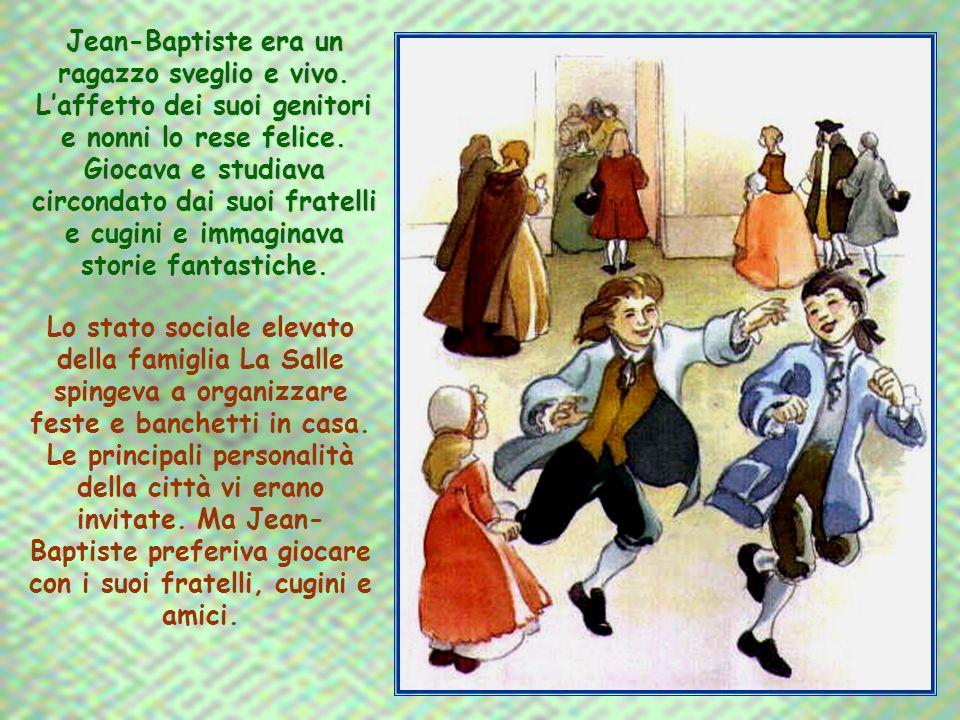 Il padre e la nonna di Jean-Baptiste, Perrette Lespagnol, si incaricarono in modo particolare della sua educazione.