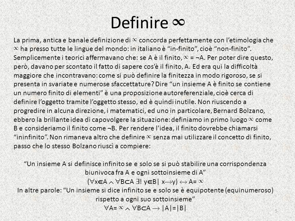 Definire ∞ La prima, antica e banale definizione di ∞ concorda perfettamente con l'etimologia che ∞ ha presso tutte le lingue del mondo: in italiano è in-finito , cioè non-finito .