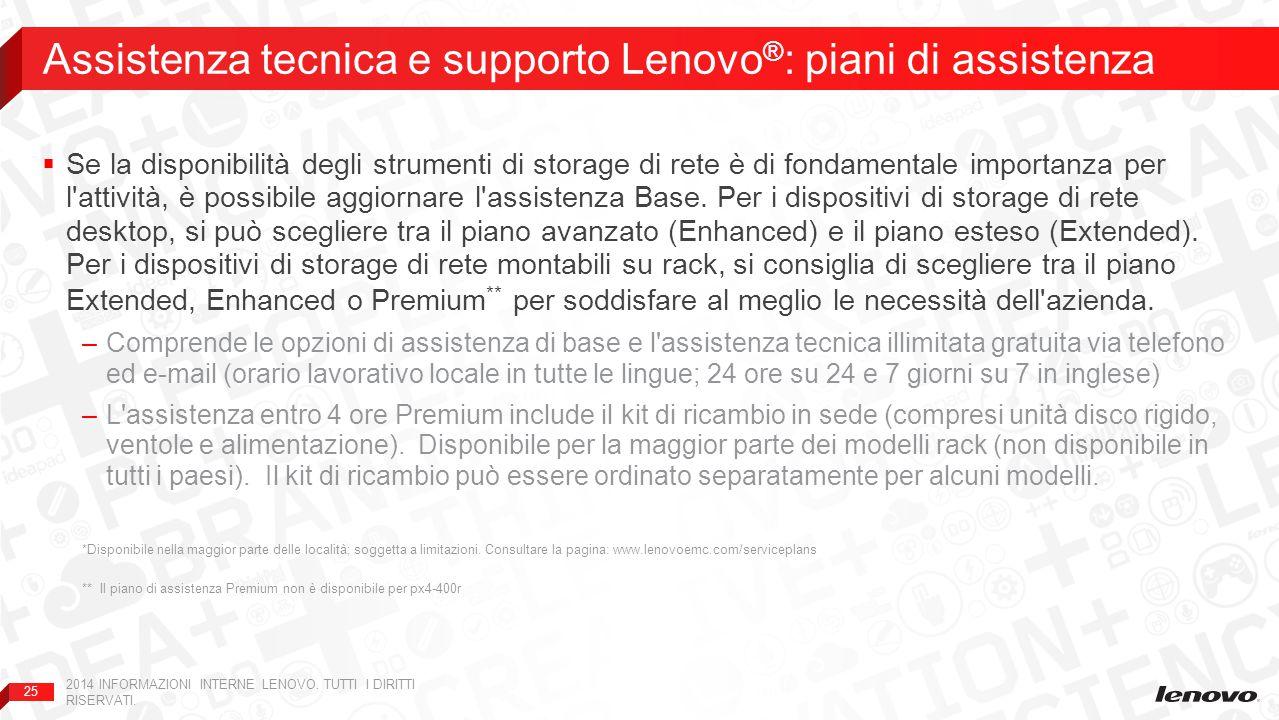 25  Se la disponibilità degli strumenti di storage di rete è di fondamentale importanza per l'attività, è possibile aggiornare l'assistenza Base. Per