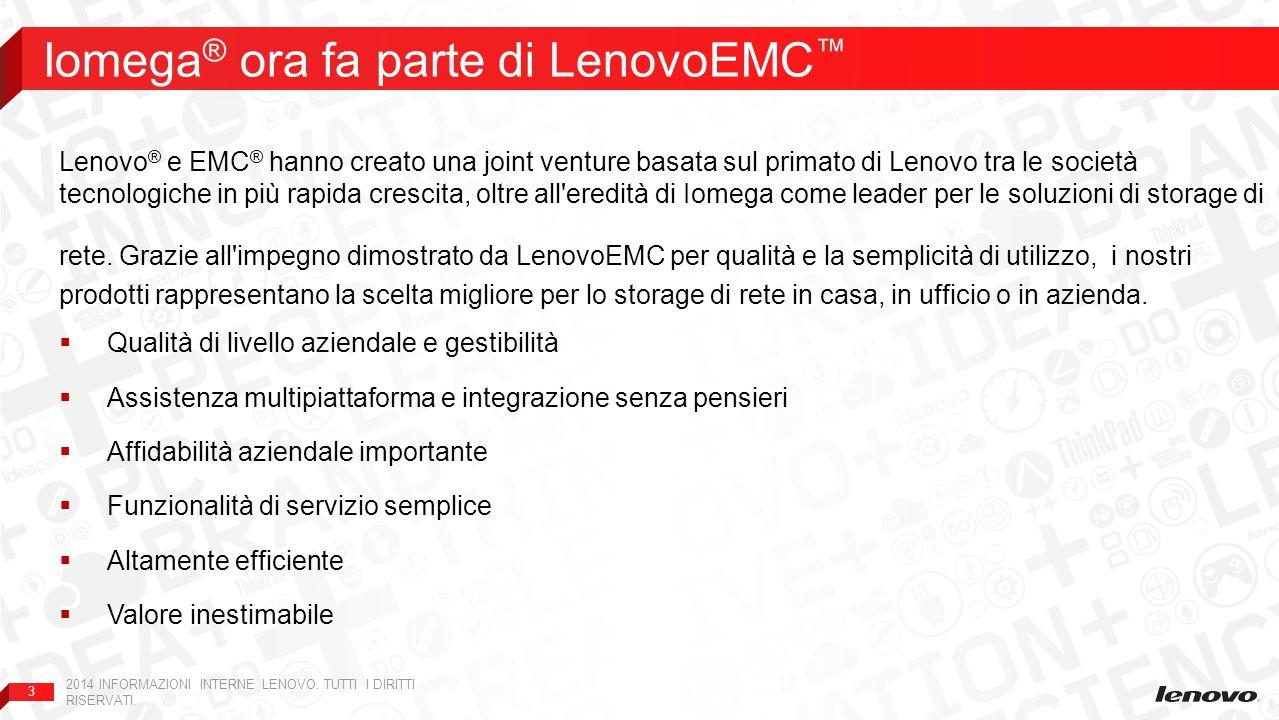 3 Iomega ® ora fa parte di LenovoEMC ™ 2014 INFORMAZIONI INTERNE LENOVO. TUTTI I DIRITTI RISERVATI. Lenovo ® e EMC ® hanno creato una joint venture ba