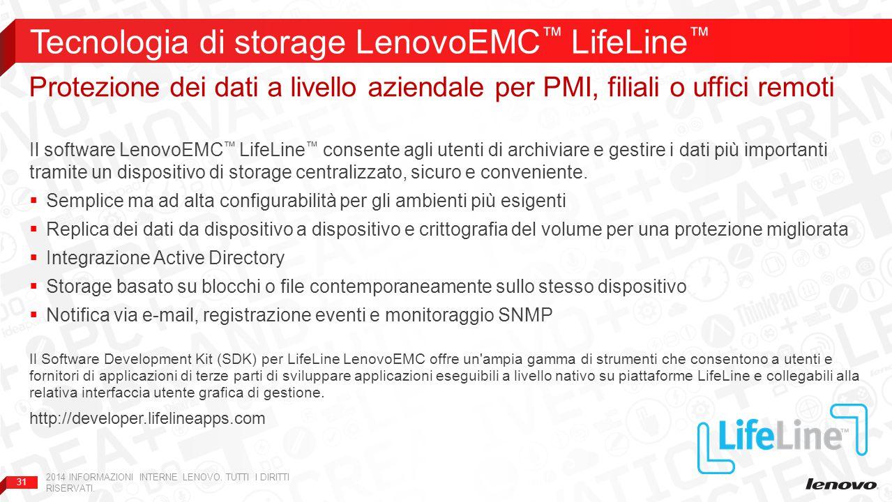 31 Il software LenovoEMC ™ LifeLine ™ consente agli utenti di archiviare e gestire i dati più importanti tramite un dispositivo di storage centralizza