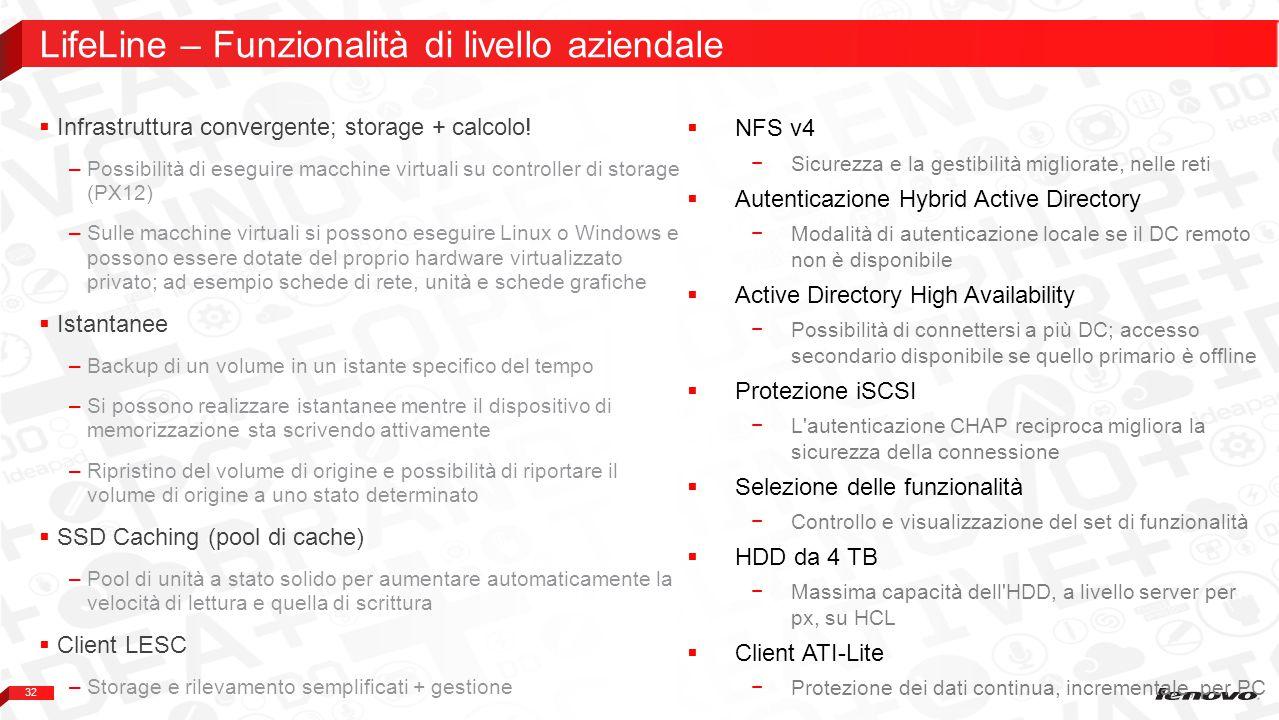 32  Infrastruttura convergente; storage + calcolo.