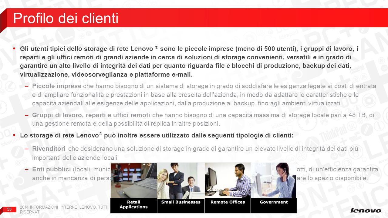 55  Gli utenti tipici dello storage di rete Lenovo ® sono le piccole imprese (meno di 500 utenti), i gruppi di lavoro, i reparti e gli uffici remoti
