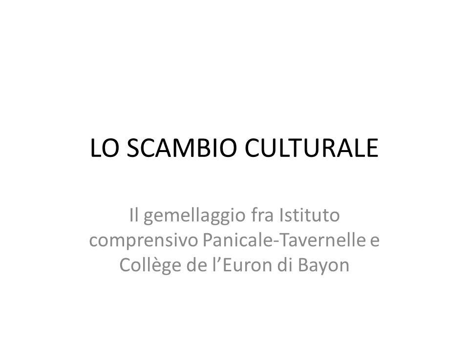 LO SCAMBIO CULTURALE Il gemellaggio fra Istituto comprensivo Panicale-Tavernelle e Collège de l'Euron di Bayon