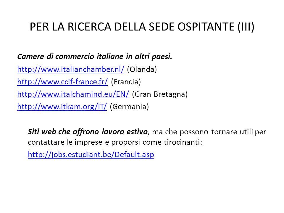 PER LA RICERCA DELLA SEDE OSPITANTE (III) Camere di commercio italiane in altri paesi.