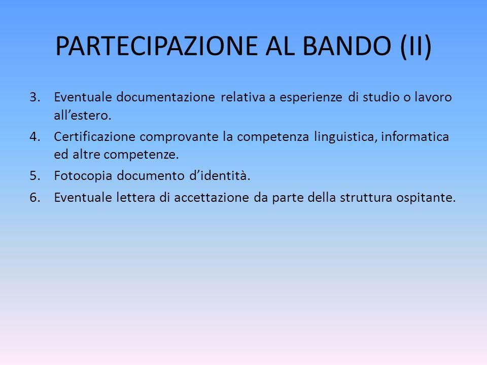 PARTECIPAZIONE AL BANDO (II) 3.Eventuale documentazione relativa a esperienze di studio o lavoro all'estero.