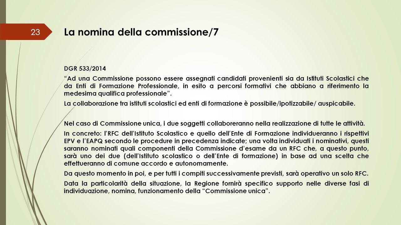"""La nomina della commissione/7 23 DGR 533/2014 """"Ad una Commissione possono essere assegnati candidati provenienti sia da Istituti Scolastici che da Ent"""