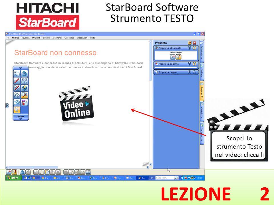 LEZIONE 2 StarBoard Software Strumento TESTO Scopri lo strumento Testo nel video: clicca li