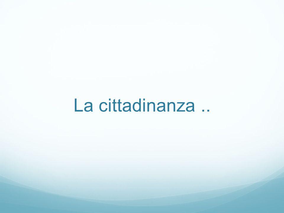 La cittadinanza..