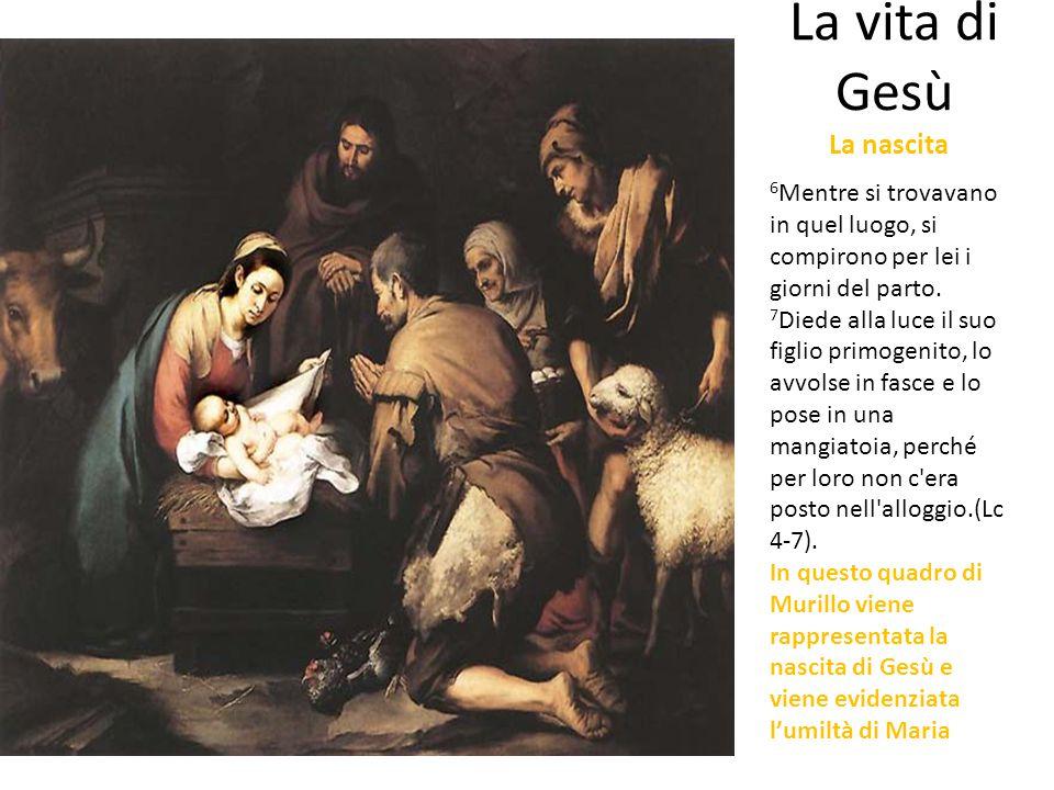 La vita di Gesù La nascita 6 Mentre si trovavano in quel luogo, si compirono per lei i giorni del parto. 7 Diede alla luce il suo figlio primogenito,