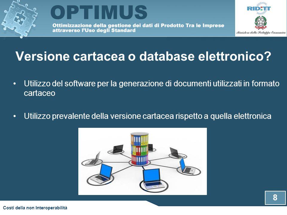 8 Costi della non Interoperabilità Versione cartacea o database elettronico.