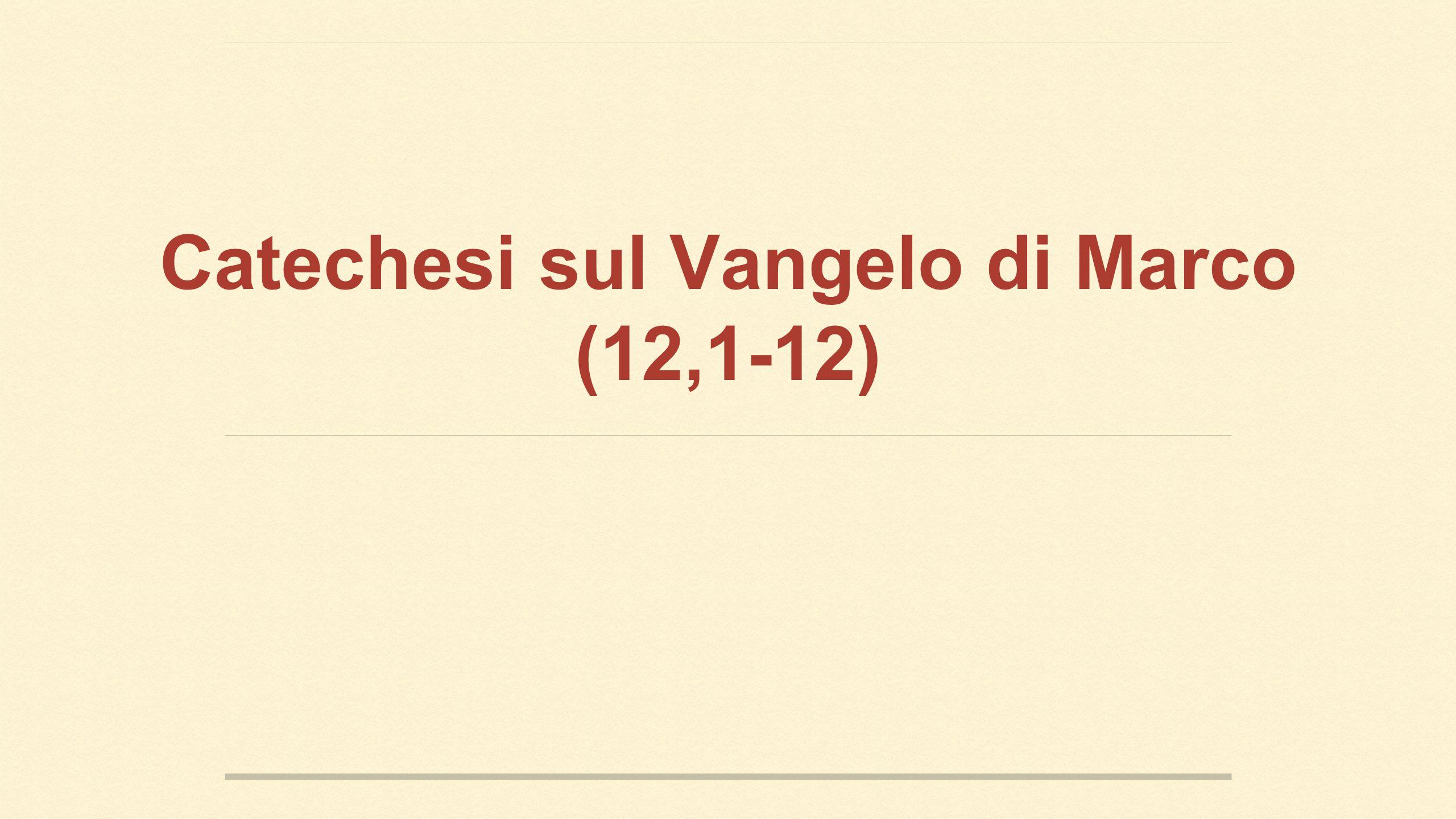 Vangelo di Marco (12,1-12) 1 Si mise a parlare loro con parabole: «Un uomo piantò una vigna, la circondò con una siepe, scavò una buca per il torchio e costruì una torre.