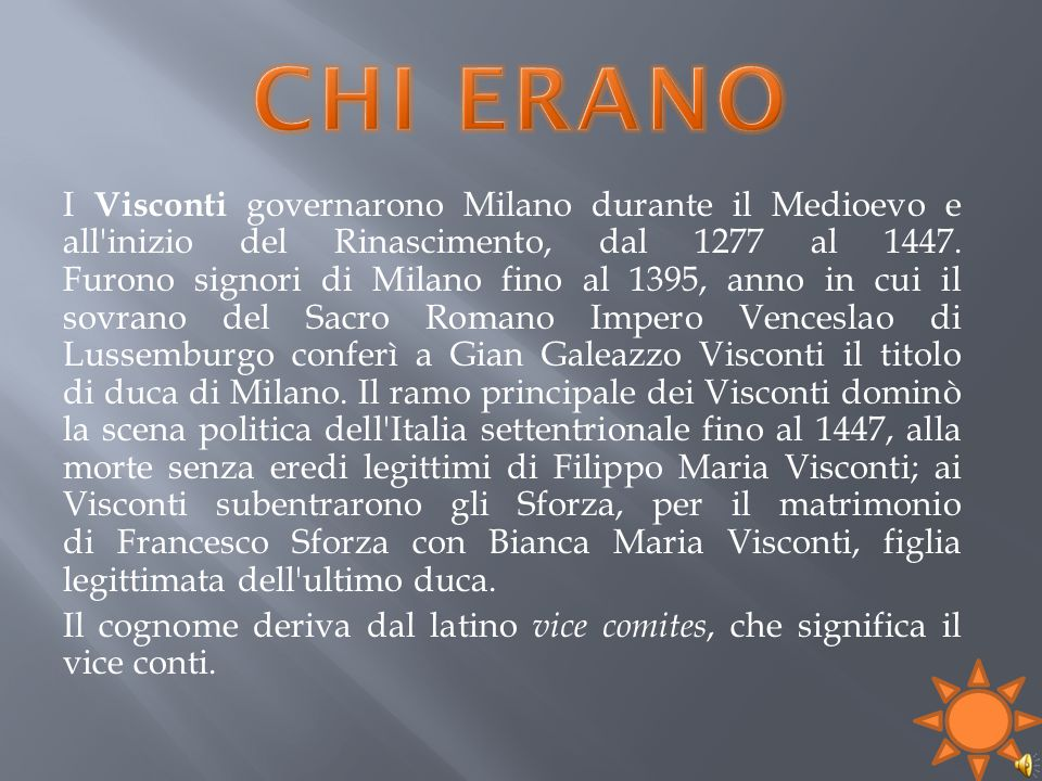 I Visconti governarono Milano durante il Medioevo e all'inizio del Rinascimento, dal 1277 al 1447. Furono signori di Milano fino al 1395, anno in cui