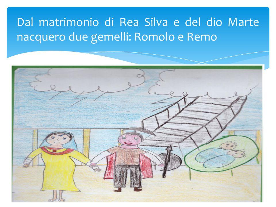Dal matrimonio di Rea Silva e del dio Marte nacquero due gemelli: Romolo e Remo