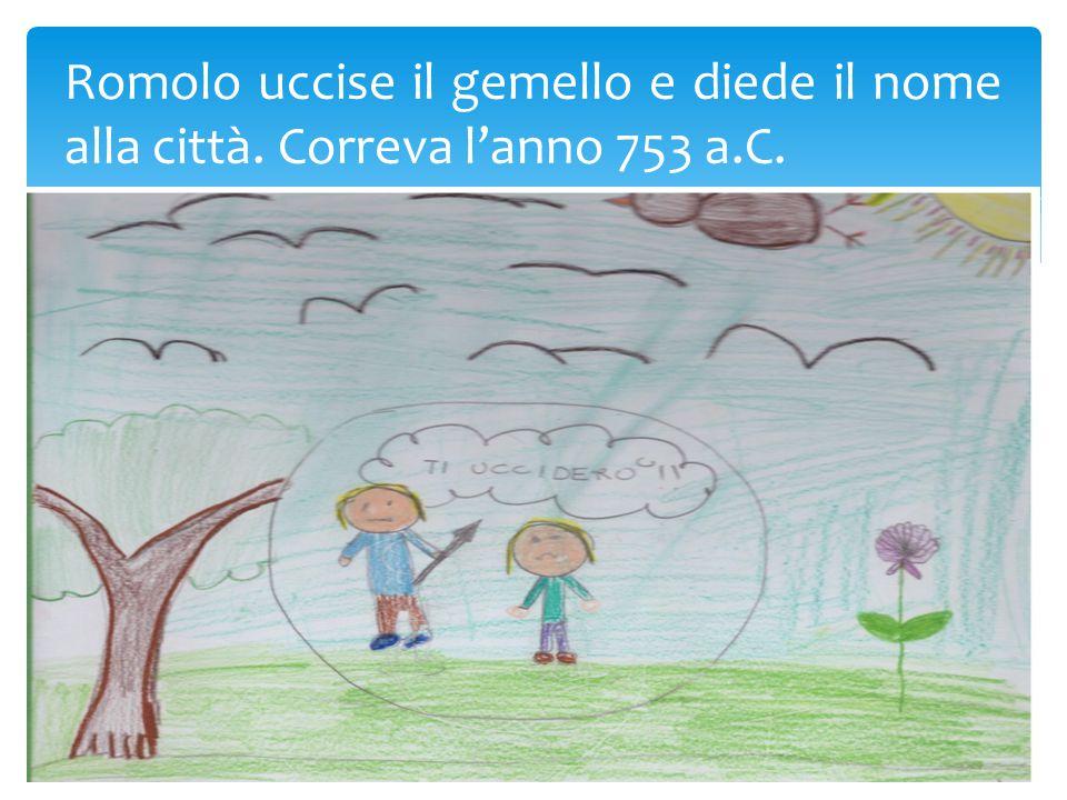 Romolo uccise il gemello e diede il nome alla città. Correva l'anno 753 a.C.