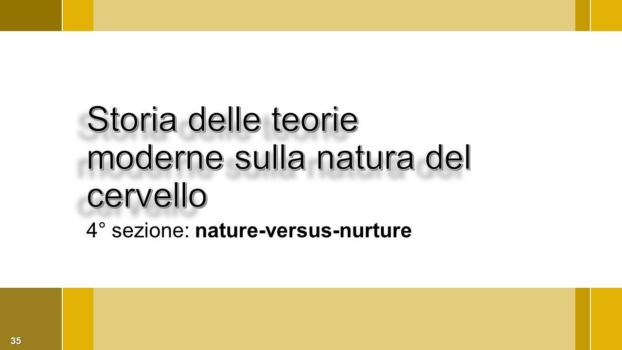 35 4° sezione: nature-versus-nurture