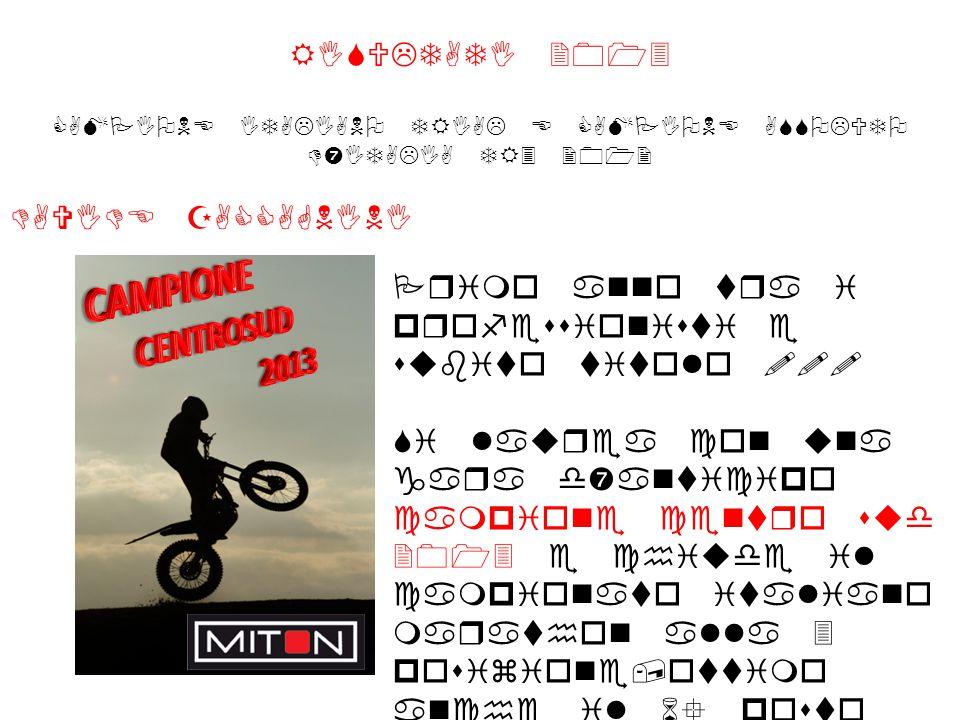 RISULTATI 2013 CAMPIONE ITALIANO TRIAL E CAMPIONE ASSOLUTO D'ITALIA TR3 2012 DAVIDE ZACCAGNINI Primo anno tra i professionisti e subito titolo !!! Si