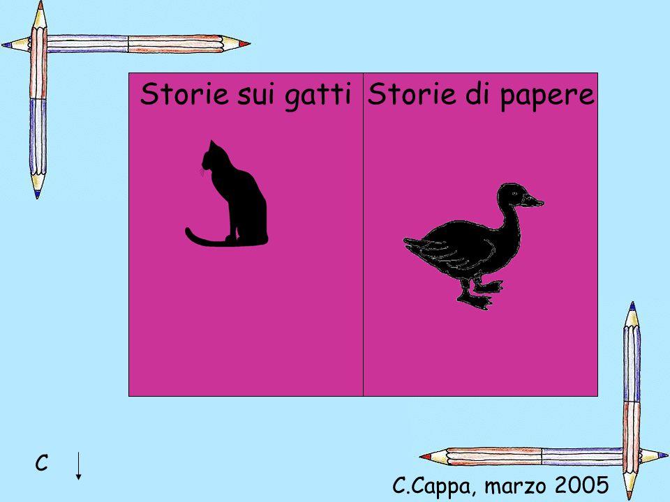 Storie sui gattiStorie di papere C C.Cappa, marzo 2005