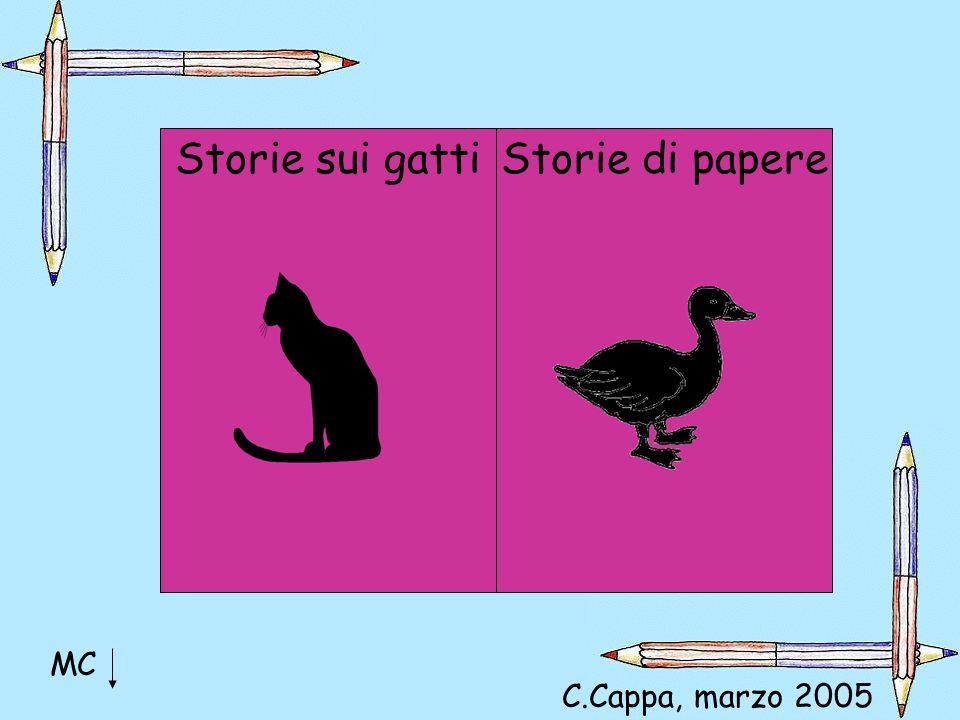 Storie sui gattiStorie di papere MC C.Cappa, marzo 2005