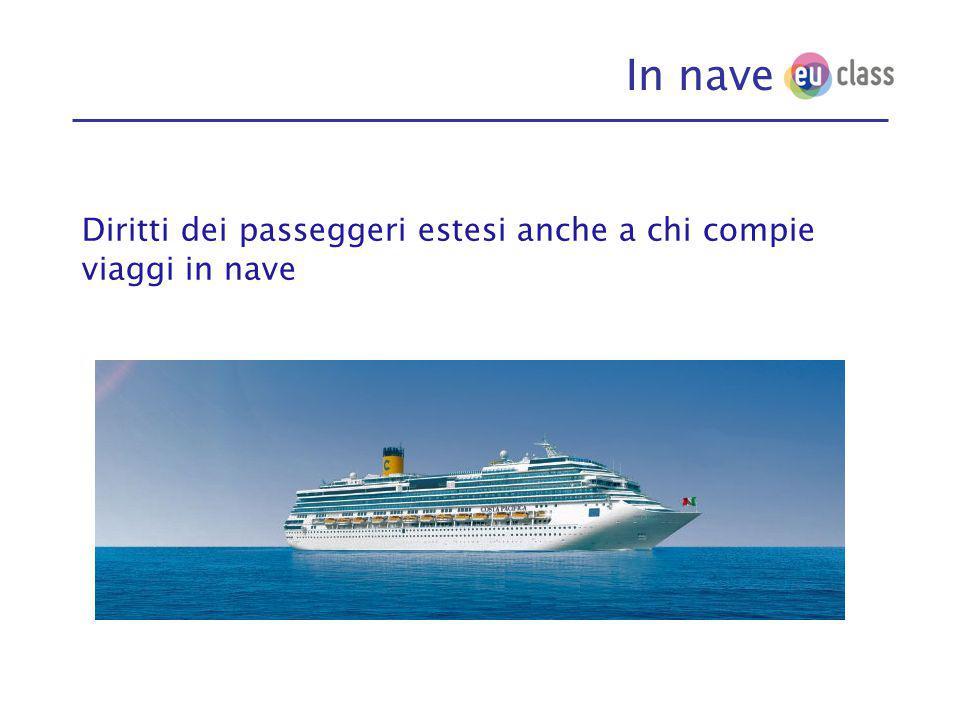 In nave Diritti dei passeggeri estesi anche a chi compie viaggi in nave