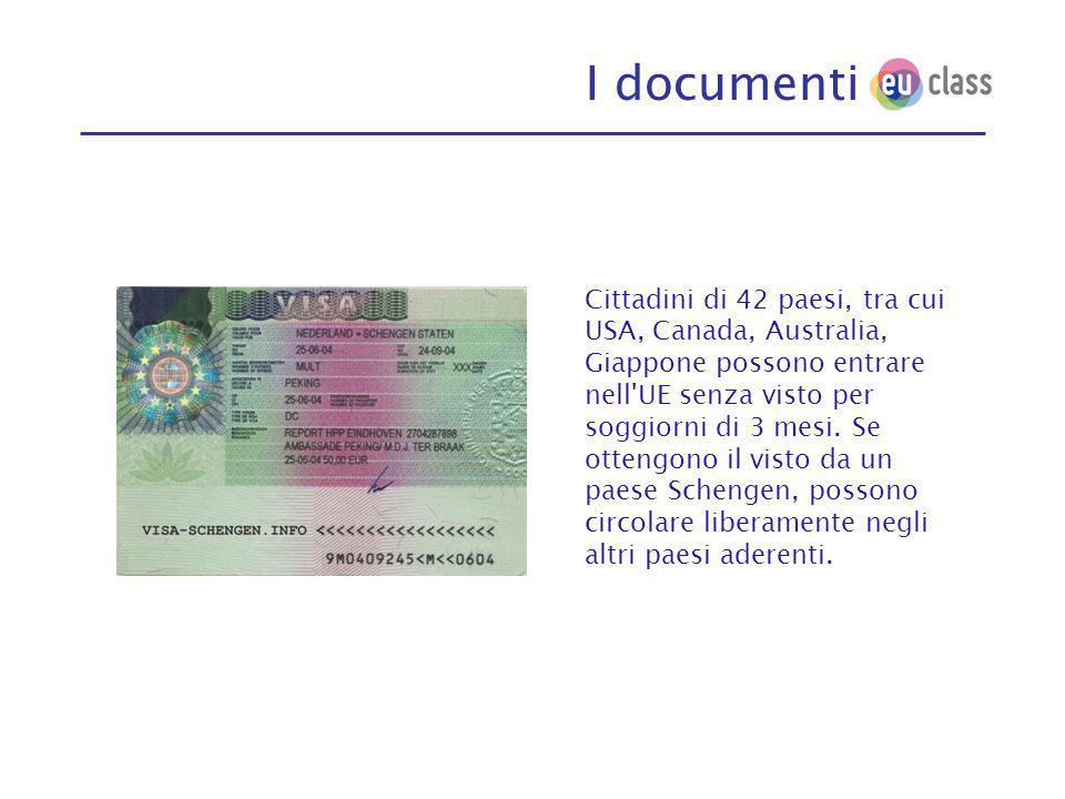 I documenti Cittadini di 42 paesi, tra cui USA, Canada, Australia, Giappone possono entrare nell UE senza visto per soggiorni di 3 mesi.