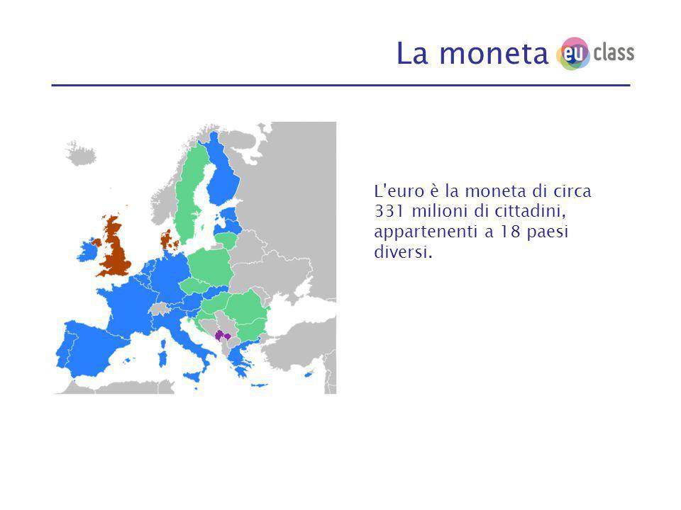 La moneta L euro è la moneta di circa 331 milioni di cittadini, appartenenti a 18 paesi diversi.