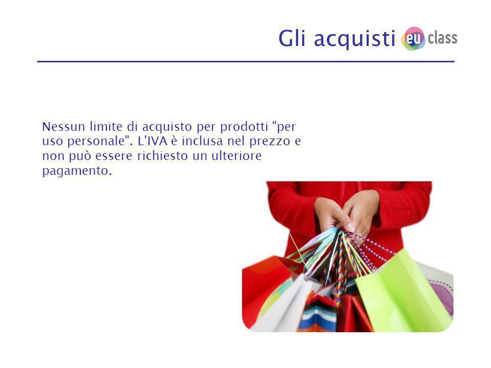 Gli acquisti Nessun limite di acquisto per prodotti per uso personale .