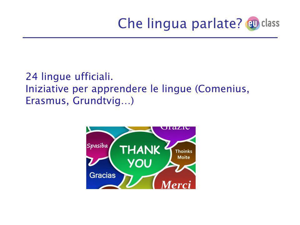 Che lingua parlate. 24 lingue ufficiali.