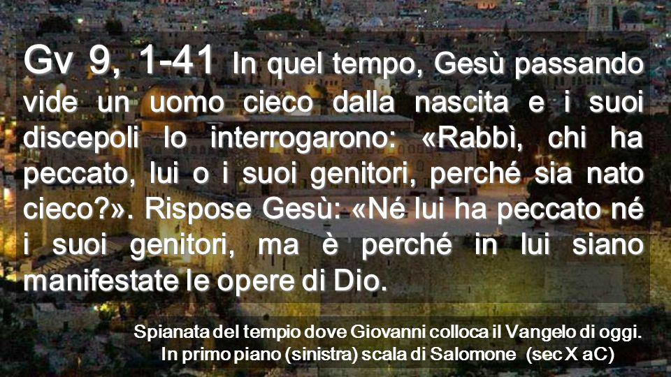 Luogo del Tempio Siloe Con il cieco di Gerusallrmme, andiamo dal Tempio a Siloé Gesú vuole aprirci gli occhi