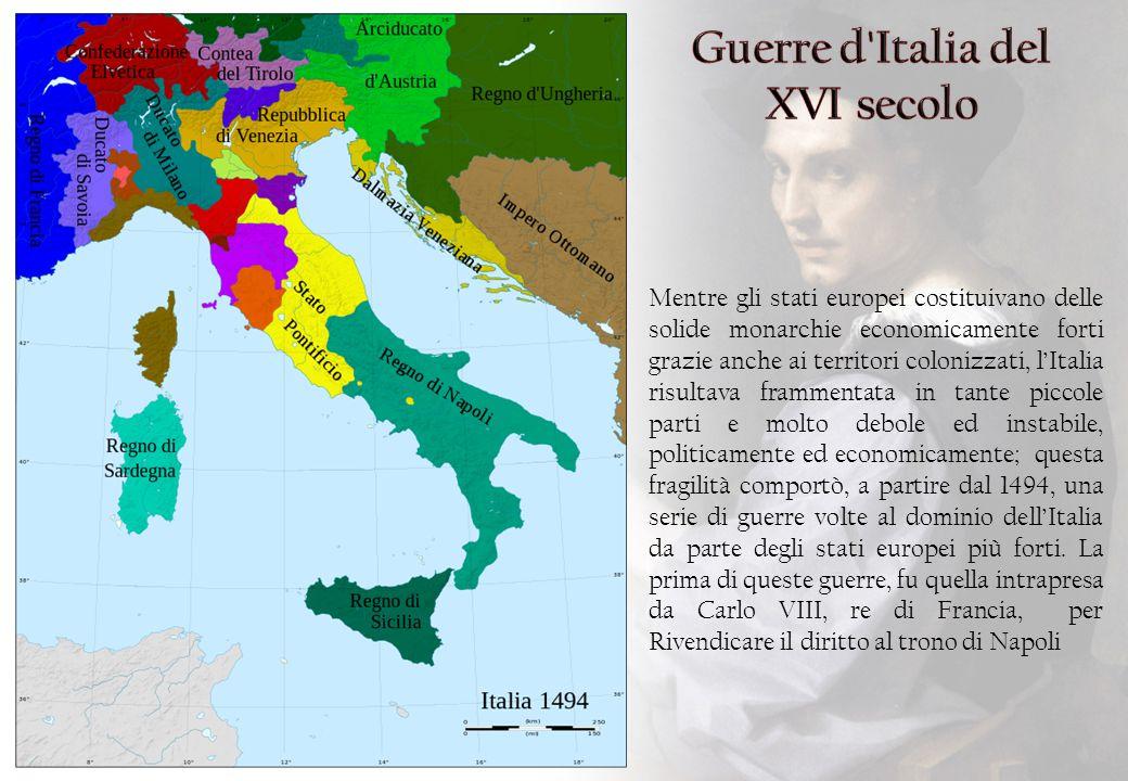 Mentre gli stati europei costituivano delle solide monarchie economicamente forti grazie anche ai territori colonizzati, l'Italia risultava frammentat