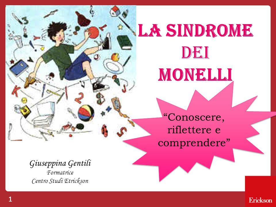 """1 La sindrome Dei Monelli Giuseppina Gentili Formatrice Centro Studi Etrickson """"Conoscere, riflettere e comprendere"""""""