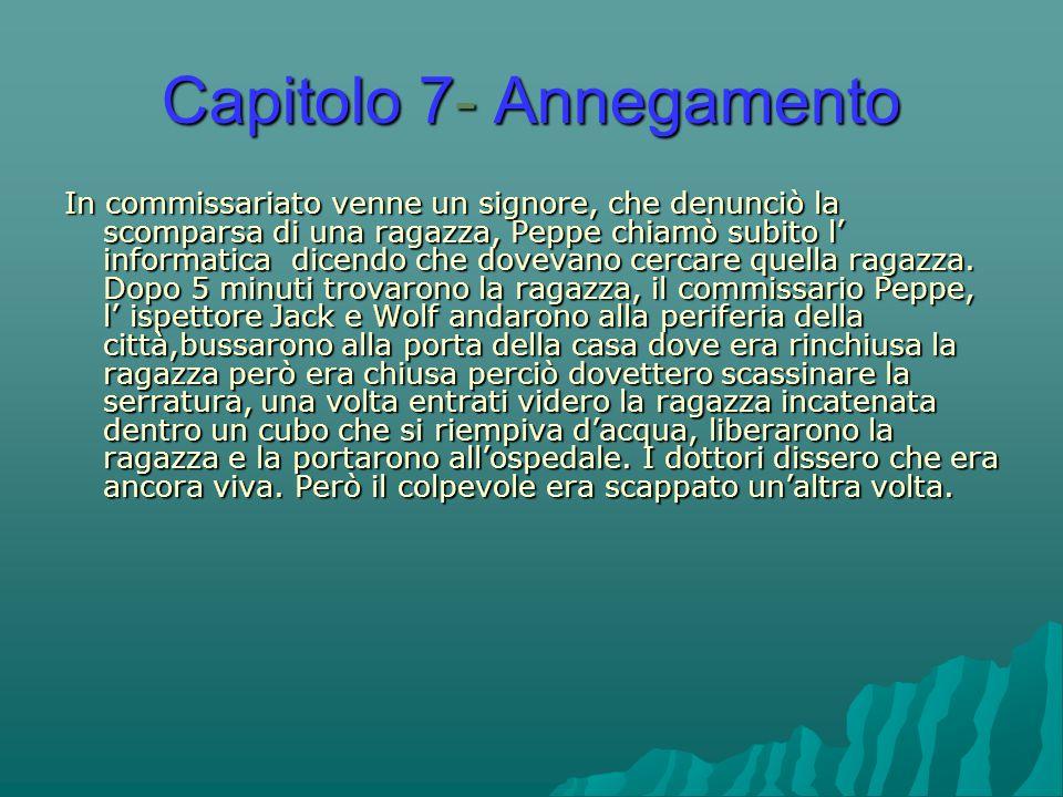 Capitolo 7- Annegamento In commissariato venne un signore, che denunciò la scomparsa di una ragazza, Peppe chiamò subito l' informatica dicendo che dovevano cercare quella ragazza.