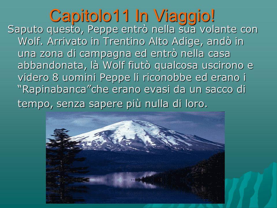Capitolo11 In Viaggio. Saputo questo, Peppe entrò nella sua volante con Wolf.