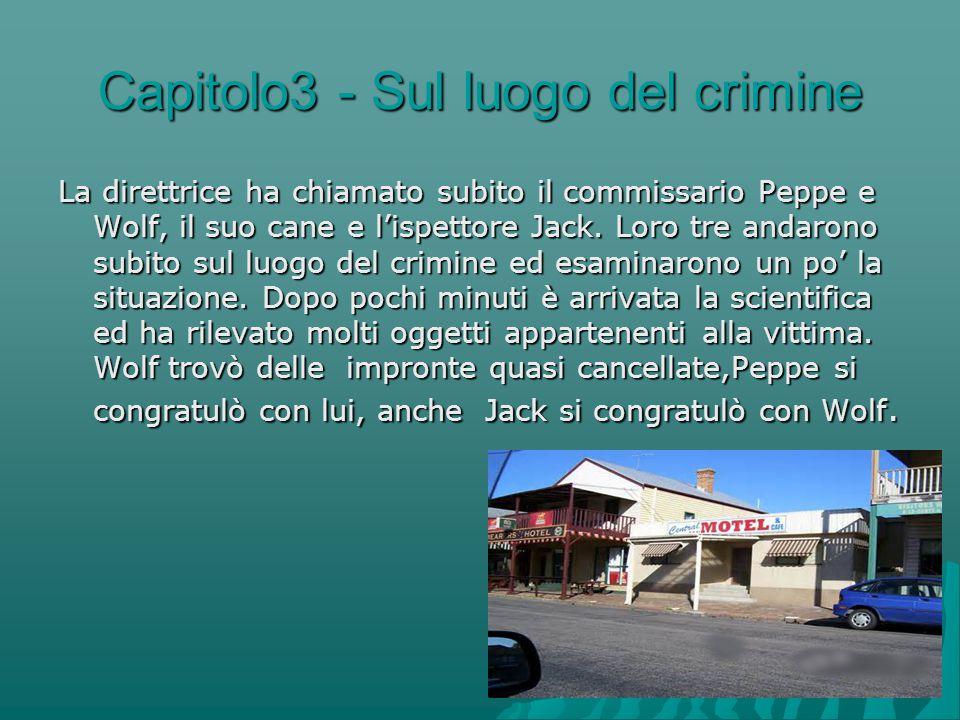 Capitolo3 - Sul luogo del crimine La direttrice ha chiamato subito il commissario Peppe e Wolf, il suo cane e l'ispettore Jack.